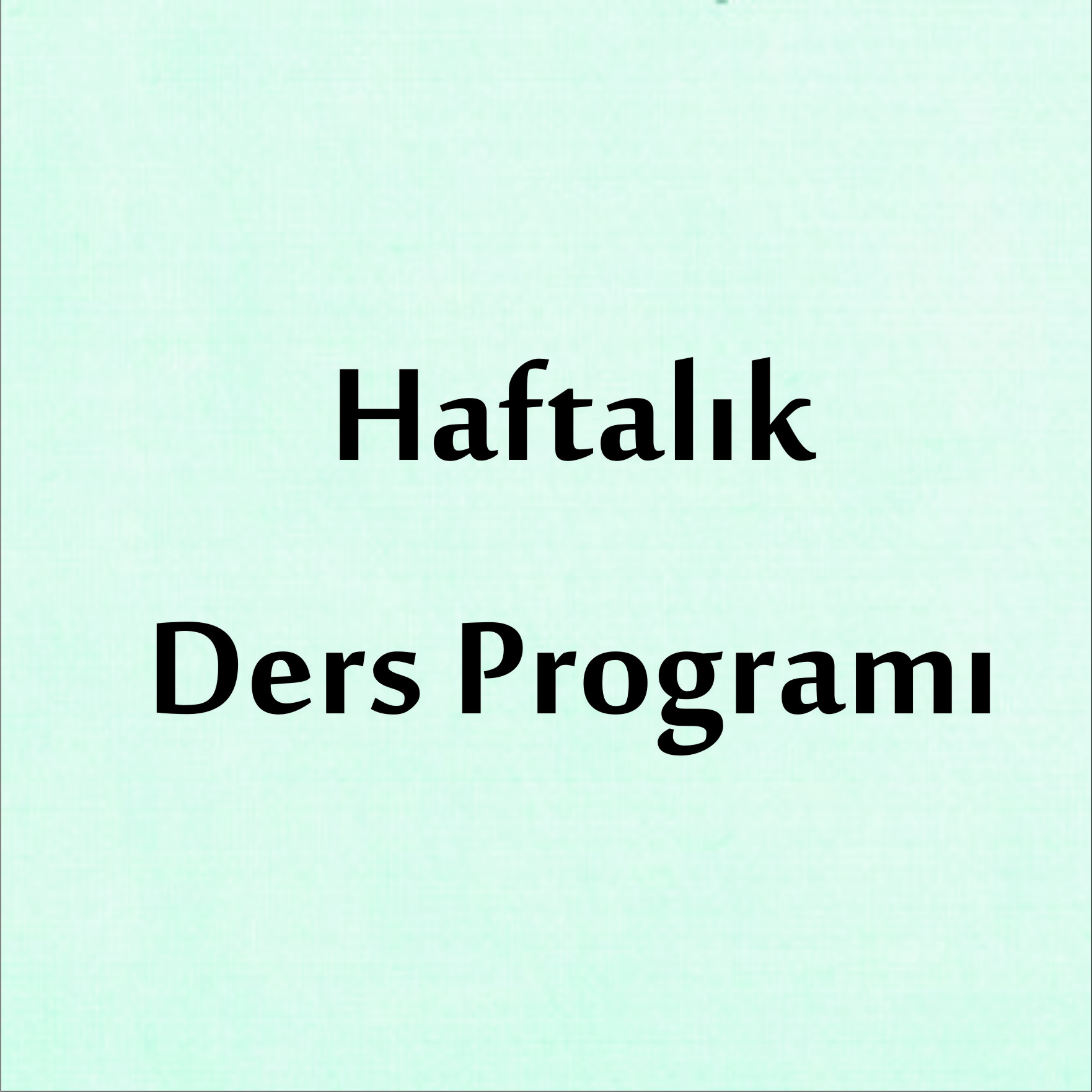 Coğrafya Bölümü Haftalık Ders Programı